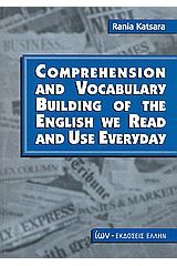 Comprehension and Vocabulary Building of the English we Read and Use Everyday