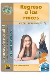 REGRESO A LAS RAICES (LECTURA HISPANOAMERICA - COLOMBIA-NIVEL ELEMENTAL)-LIBRO+CD