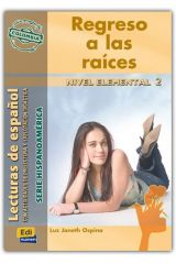 REGRESO A LAS RAICES (LECTURA HISPANOAMRICA-COLOMBIA NIVEL ELEMENTAL)-LIBRO