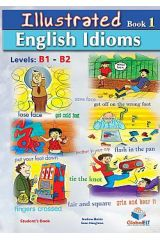 ILLUSTRATED IDIOMS Levels: B1 & B2 - Book 1 - Student's Book