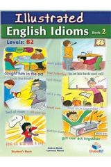 ILLUSTRATED IDIOMS Levels: B1 & B2 - Book 2 - Student's Book