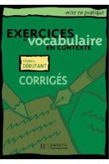 Exercices De Vocabulaire En Contexte Debutant Corriges