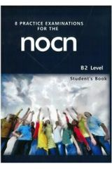 8 Practice Examinations for the NOCN (B2 Level) Student's Book