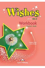 Wishes B2.2 Workbook (Teacher's - overprinted) Revised