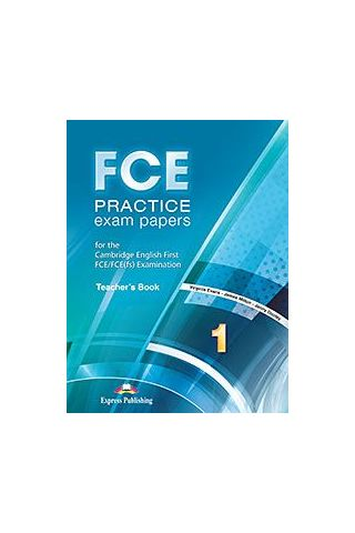 FCE Practice Exam Papers 1 Teacher's Book For the Updated 2015 Exam!