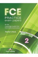 FCE Practice Exam Papers 2 Teacher's Book For the Updated 2015 Exam!
