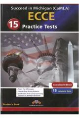 Succeed in Michigan CAMLA ECCE 15 Practice tests Student's Book Ed. 2015