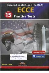 Succeed in Michigan CAMLA ECCE 15 Practice tests Teacher's Book Ed. 2015