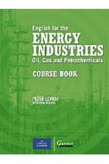 English for the Energy Industries Oil, Gas and Petrochemicals Course Book