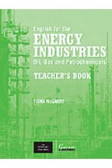 English for the Energy Industries Oil, Gas and Petrochemicals Teacher's Book