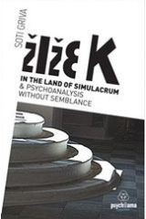 Zizek in the Land of Simulacrum and Psychoanalysisi without Semblance