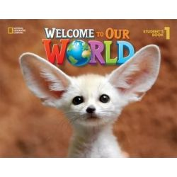 Welcome to our world 1 Student's book (+ online)
