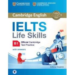 Cambridge English IELTS Life Skills B1 with answers (+ AUDIO)