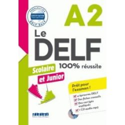 Le DELF Junior et Scolaire 100% Reussite A2 (+CD)