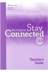 Stay Connected B1+ Teacher's Guide