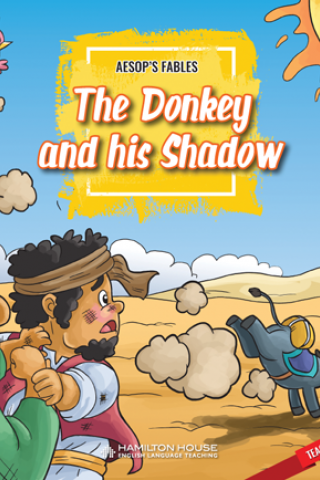 Aesop's Fables The Donkey and his Shadow