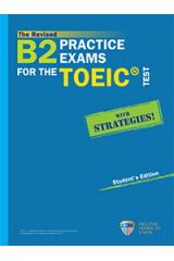 B2 Practice Exams for the TOEIC Test Student's book (Revised 2019)