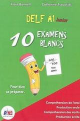 DELF A1 Junior 10 Examens Blancs (+CD)