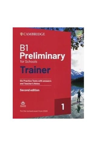 B1 Preliminary for Schools Trainer 1 Six Practice Tests with answers & teacher's notes 2020