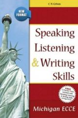 Speaking Listening and Writing Skills for the Michigan ECCE (+ 6 Practice Tests) 2020