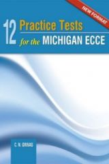 12 Practice Tests for the Michigan Ecce 2020