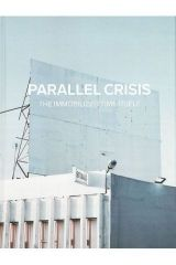 Parallel crisis: The immobilized time itself