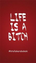 Life is a Bitch